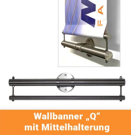 Wallbanner-Q-parallel-zur-Wand_mit Mittelhalterung